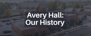 Avery Hall Our History Image